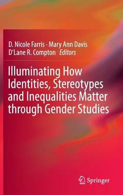 Illuminating How Identities, Stereotypes and Inequalities Matter through Gender Studies (Hardback)