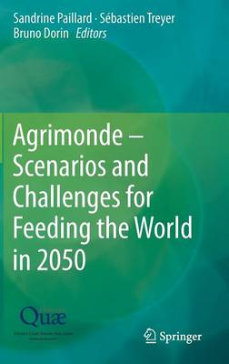 Agrimonde - Scenarios and Challenges for Feeding the World in 2050 (Hardback)