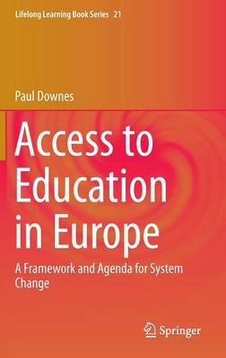 Access to Education in Europe: A Framework and Agenda for System Change - Lifelong Learning Book Series 21 (Hardback)