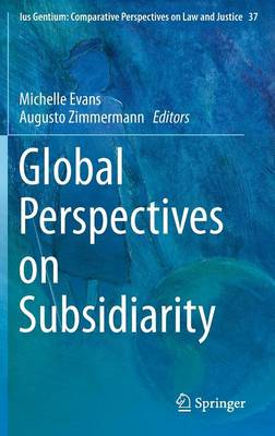 Global Perspectives on Subsidiarity - Ius Gentium: Comparative Perspectives on Law and Justice 37 (Hardback)