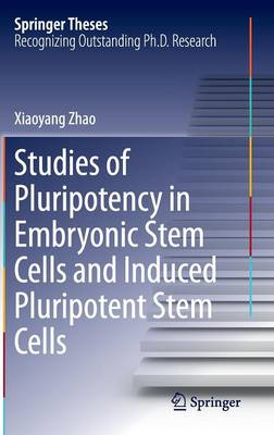 Studies of Pluripotency in Embryonic Stem Cells and Induced Pluripotent Stem Cells - Springer Theses (Hardback)
