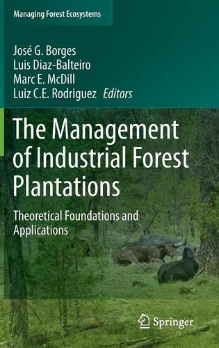 The Management of Industrial Forest Plantations: Theoretical Foundations and Applications - Managing Forest Ecosystems 33 (Hardback)