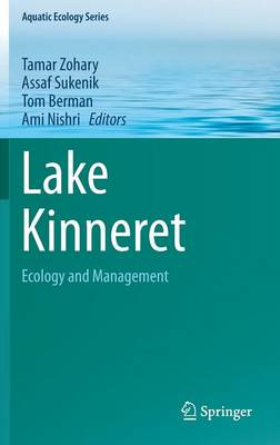 Lake Kinneret: Ecology and Management - Aquatic Ecology Series 6 (Hardback)
