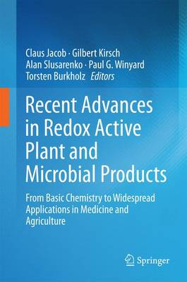 Recent Advances in Redox Active Plant and Microbial Products: From Basic Chemistry to Widespread Applications in Medicine and Agriculture (Hardback)