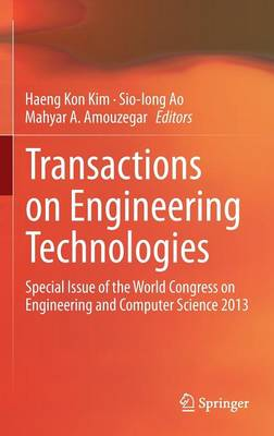 Transactions on Engineering Technologies: Special Issue of the World Congress on Engineering and Computer Science 2013 (Hardback)