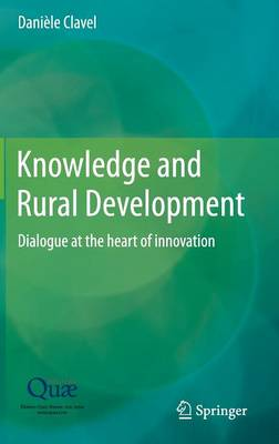 Knowledge and Rural Development: Dialogue at the heart of innovation (Hardback)