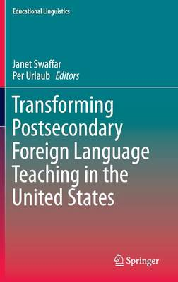 Transforming Postsecondary Foreign Language Teaching in the United States - Educational Linguistics 21 (Hardback)