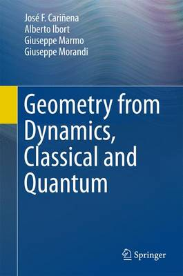 Geometry from Dynamics, Classical and Quantum (Hardback)