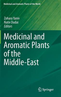 Medicinal and Aromatic Plants of the Middle-East - Medicinal and Aromatic Plants of the World 2 (Hardback)