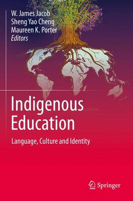Indigenous Education: Language, Culture and Identity (Hardback)