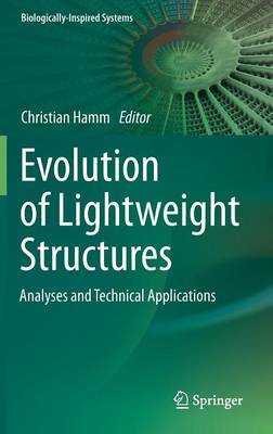 Evolution of Lightweight Structures: Analyses and Technical Applications - Biologically-Inspired Systems 6 (Hardback)