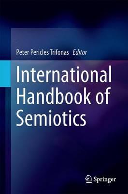 International Handbook of Semiotics (Hardback)