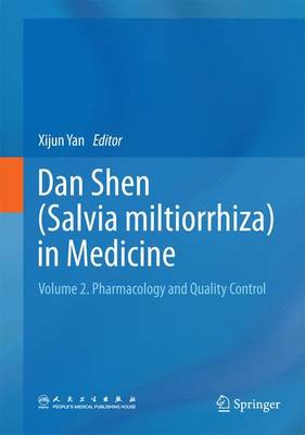 Dan Shen (Salvia miltiorrhiza) in Medicine: Volume 2. Pharmacology and Quality Control (Hardback)