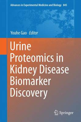 Urine Proteomics in Kidney Disease Biomarker Discovery - Advances in Experimental Medicine and Biology 845 (Hardback)