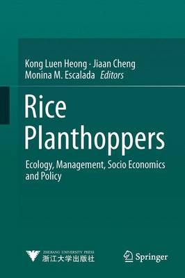 Rice Planthoppers: Ecology, Management, Socio Economics and Policy (Hardback)