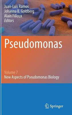 Pseudomonas: Volume 7: New Aspects of Pseudomonas Biology (Hardback)