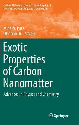 Exotic Properties of Carbon Nanomatter: Advances in Physics and Chemistry - Carbon Materials: Chemistry and Physics 8 (Hardback)
