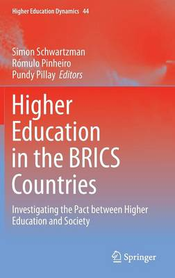 Higher Education in the BRICS Countries: Investigating the Pact between Higher Education and Society - Higher Education Dynamics 44 (Hardback)