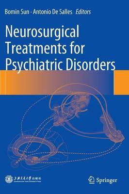 Neurosurgical Treatments for Psychiatric Disorders (Hardback)