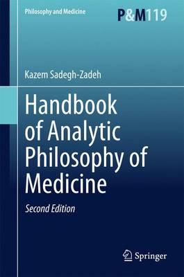 Handbook of Analytic Philosophy of Medicine - Philosophy and Medicine 119 (Hardback)
