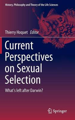 Current Perspectives on Sexual Selection: What's left after Darwin? - History, Philosophy and Theory of the Life Sciences 9 (Hardback)