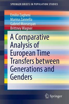 A Comparative Analysis of European Time Transfers between Generations and Genders - SpringerBriefs in Population Studies (Paperback)