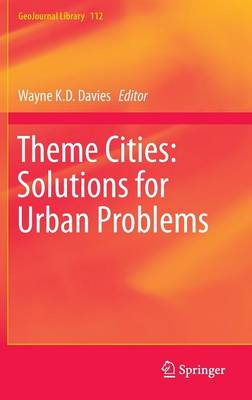 Theme Cities: Solutions for Urban Problems - GeoJournal Library 112 (Hardback)