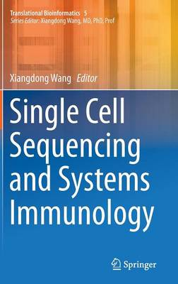 Single Cell Sequencing and Systems Immunology - Translational Bioinformatics 5 (Hardback)