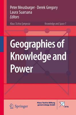 Geographies of Knowledge and Power - Knowledge and Space 7 (Hardback)