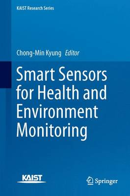 Smart Sensors for Health and Environment Monitoring - KAIST Research Series (Hardback)