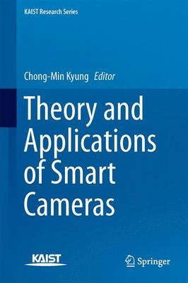 Theory and Applications of Smart Cameras - KAIST Research Series (Hardback)