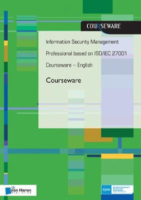 Information Security Management Professional based on ISO/IEC 27001 Courseware - English (Hardback)