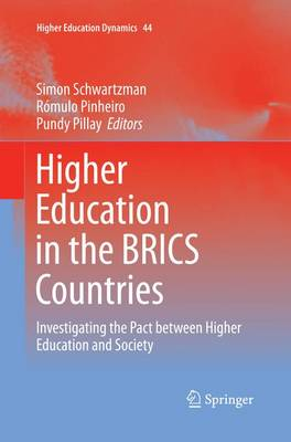 Higher Education in the BRICS Countries: Investigating the Pact between Higher Education and Society - Higher Education Dynamics 44 (Paperback)
