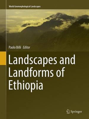 Landscapes and Landforms of Ethiopia - World Geomorphological Landscapes (Paperback)