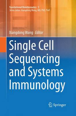 Single Cell Sequencing and Systems Immunology - Translational Bioinformatics 5 (Paperback)
