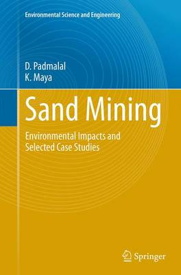 Sand Mining: Environmental Impacts and Selected Case Studies - Environmental Science and Engineering (Paperback)