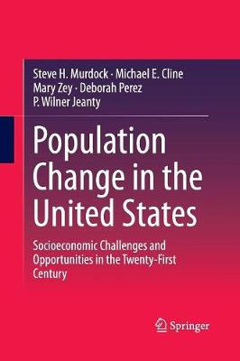 Population Change in the United States: Socioeconomic Challenges and Opportunities in the Twenty-First Century (Paperback)