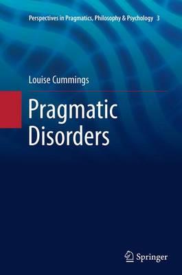 Pragmatic Disorders - Perspectives in Pragmatics, Philosophy & Psychology 3 (Paperback)