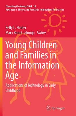 Young Children and Families in the Information Age: Applications of Technology in Early Childhood - Educating the Young Child 10 (Paperback)
