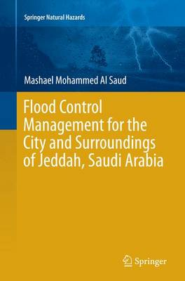 Flood Control Management for the City and Surroundings of Jeddah, Saudi Arabia - Springer Natural Hazards (Paperback)