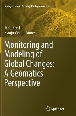 Monitoring and Modeling of Global Changes: A Geomatics Perspective - Springer Remote Sensing/Photogrammetry (Paperback)