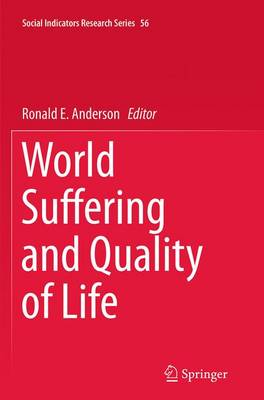 World Suffering and Quality of Life - Social Indicators Research Series 56 (Paperback)