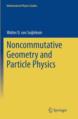 Noncommutative Geometry and Particle Physics - Mathematical Physics Studies (Paperback)