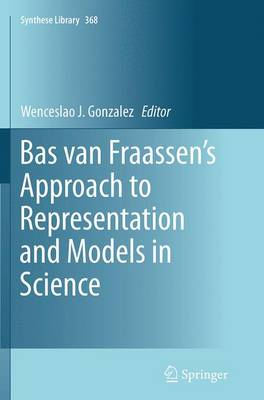 Bas van Fraassen's Approach to Representation and Models in Science - Synthese Library 368 (Paperback)
