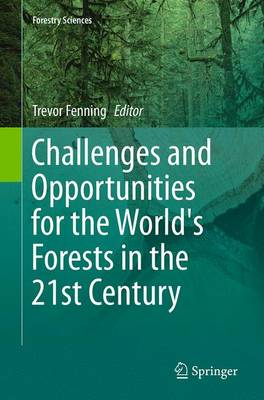 Challenges and Opportunities for the World's Forests in the 21st Century - Forestry Sciences 81 (Paperback)