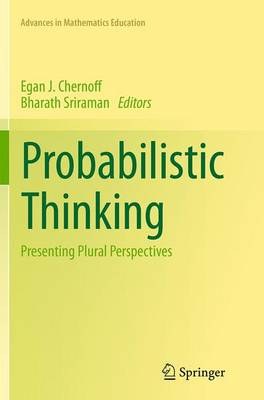 Probabilistic Thinking: Presenting Plural Perspectives - Advances in Mathematics Education (Paperback)