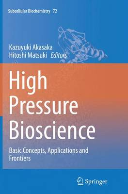 High Pressure Bioscience: Basic Concepts, Applications and Frontiers - Subcellular Biochemistry 72 (Paperback)