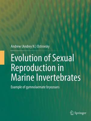 Evolution of Sexual Reproduction in Marine Invertebrates: Example of gymnolaemate bryozoans (Paperback)