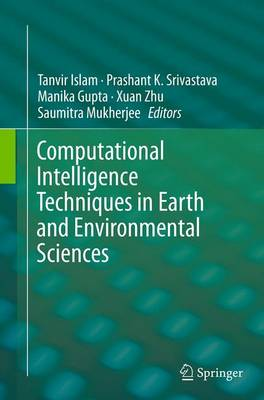 Computational Intelligence Techniques in Earth and Environmental Sciences (Paperback)