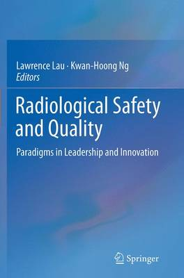 Radiological Safety and Quality: Paradigms in Leadership and Innovation (Paperback)